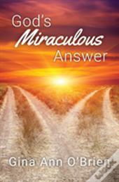 God'S Miraculous Answer