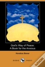 God'S Way Of Peace: A Book For The Anxio