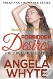 Going All The Way: Forbidden Desires - T