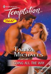 Going All The Way (Mills & Boon Temptation)
