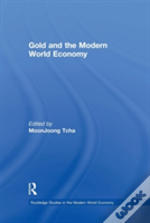Gold And The Modern World Economy