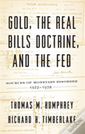 Gold, The Real Bills Doctrine, And The Fed