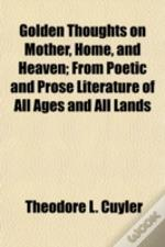 Golden Thoughts On Mother, Home, And Hea
