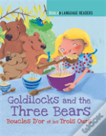 Goldilocks And The Three Bears: Boucle D'Or Et Les Trois Ours