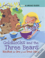 Goldilocks And The Three Bears: Ricitos De Oro Y Los Tres Osos