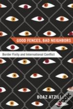 Good Fences, Bad Neighbors