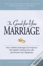 Good-For-You Marriage