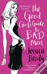 Good Girl'S Guide To Bad Men
