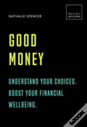 Good Money: Be In The Know. Boost Your Financial Well-Being.