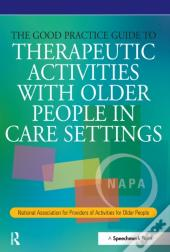 Good Practice Guide To Therapeutic Activities With Older People In Care Settings