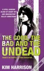 Good, The Bad And The Undead