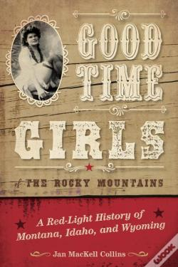 Wook.pt - Good Time Girls Of The Rocky Mountains