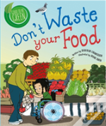 Good To Be Green: Don'T Waste Your Food