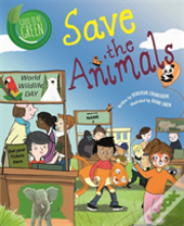 Good To Be Green: Save The Animals