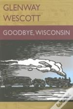 Goodbye, Wisconsin