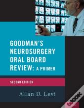 Goodman'S Neurosurgery Oral Board Review 2nd Edition
