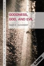 Goodness, God, And Evil