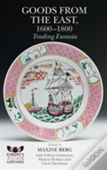 Goods From The East, 1600-1800