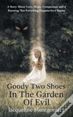 Goody Two Shoes In The Garden Of Evil
