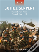 Gothic Serpent - Black Hawk Down Mogadishu, 1993