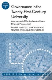 Governance In The Twenty-First-Century University: Approaches To Effective Leadership And Strategic Management