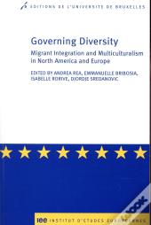 Governing Diversity. Migrant Integration And Multiculturalism In North America &