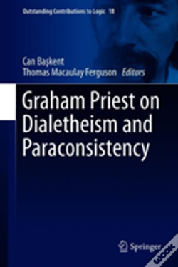 Wook.pt - Graham Priest On Dialetheism And Paraconsistency