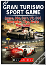 Gran Turismo Sport Game, Ps4, Cars, Vr, Dlc, Gameplay, Tips, Guide Unofficial