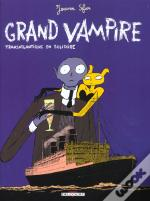Grand Vampire T.3; Transatlatique En Solitaire