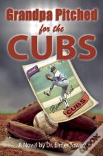 Grandpa Pitched For The Cubs