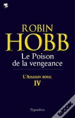 Grands Romans Pygmalion ; L'Assassin Royal L'Assassin Royal T.3; Le Poison De La Vengeance