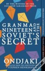 Granma Nineteen & The Soviets Secret