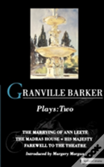 Granville-Barker Plays'Marrying Of Ann Leete', 'Madras House', 'His Majesty', 'Farewell To The Theatre'