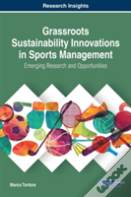 Grassroots Sustainability Innovations In Sports Management: Emerging Research And Opportunities