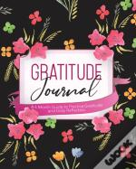 Gratitude Journal: A 6 Month Guide To Pr