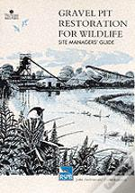 Gravel Pit Restoration For Wildlifesite Managers' Guide