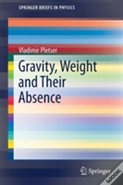 Wook.pt - Gravity, Weight And Their Absence