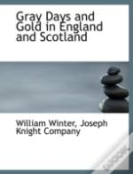 Gray Days And Gold In England And Scotla