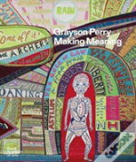 Grayson Perry: Making Meaning