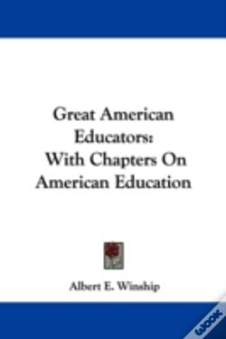 Wook.pt - Great American Educators: With Chapters On American Education