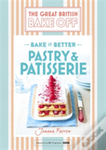 Great British Bake Off - Bake It Better (No.7): Patisserie & Pastries