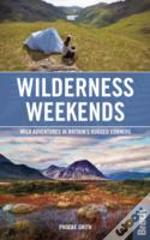 Great British Wilderness Weekends