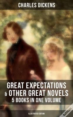 Wook.pt - Great Expectations & Other Great Dickens' Novels - 5 Books In One Volume (Illustrated Edition)