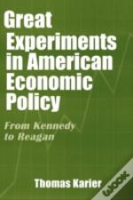 Great Experiments In American Economic Policy