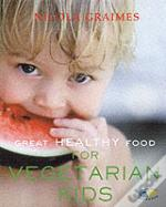 Great Healthy Food For Vegetarian Kids