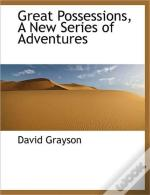 Great Possessions, A New Series Of Adven