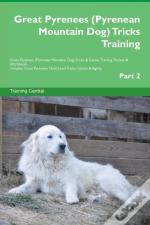 Great Pyrenees (Pyrenean Mountain Dog) Tricks Training Great Pyrenees (Pyrenean Mountain Dog) Tricks & Games Training Tracker & Workbook. Includes