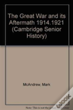 Great War And Its Aftermath 1914-1921