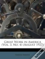 Great Work In America (Vol. 3, No. 4) (August 1927)
