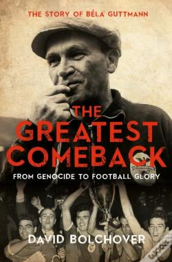 Wook.pt - Greatest Comeback: From Genocide To Football Glory